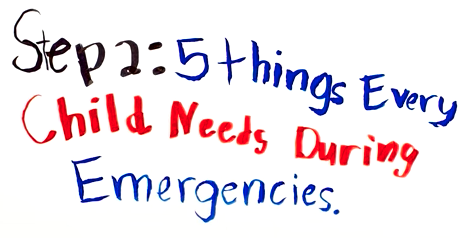 Step 2: Things Every Child Needs During Emergencies